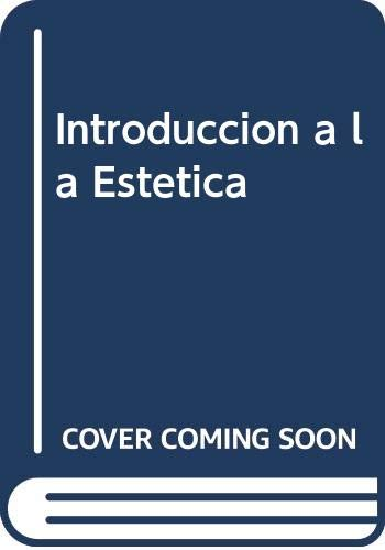 9788429723304: Introduccion a la Estetica (Spanish Edition)