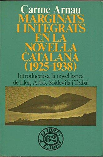 9788429726183: Marginats i integrats en la novel·la catalana (1925-1938).: Introducció a la novel·lística de Llor, Arbó, Soldevila i Trabal (Llibres a l'abast)