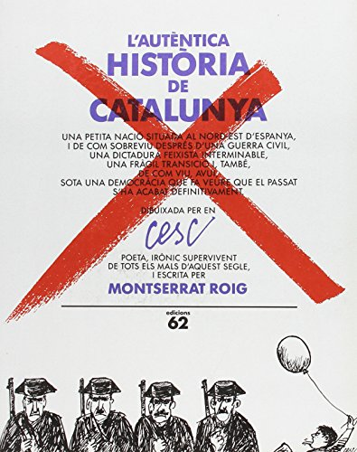 9788429731897: L'autèntica història de Catalunya: Una petita nació situada al nord-est d'Espanya i de com sobreviu després d'una guerra civil, una dictadura ... s'ha acabat definitivament (Catalan Edition)