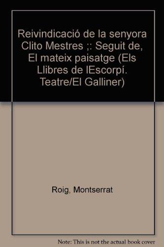 9788429735314: Reivindicació de la senyora Clito Mestres ; seguit de, El mateix paisatge (Els Llibres de l'Escorpí) (Catalan Edition)