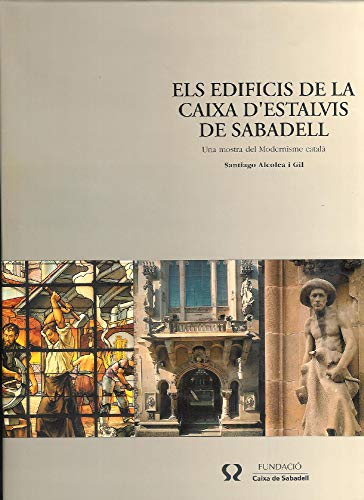 9788429737493: Els edificis de la Caixa d'Estalvis de Sabadell.: Una mostra del modernisme català