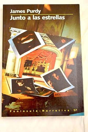 Junto a las estrellas (PENINSULA NARRATIVA) (Spanish Edition) (9788429737820) by Purdy, James