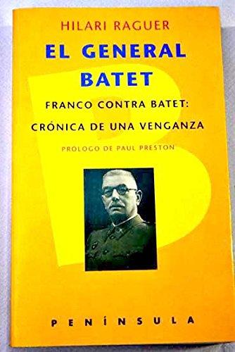 9788429741353: El general Batet: Franco contra Batet: Crónica de una venganza (HISTORIA, CIENCIA Y SOCIEDAD)