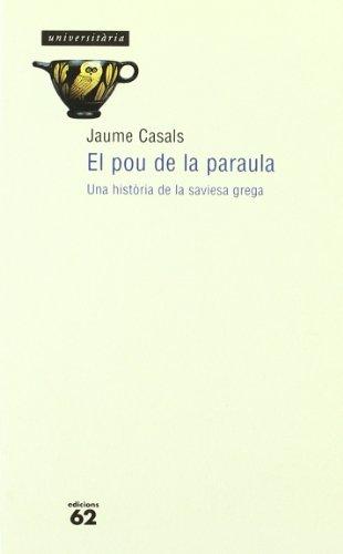 9788429742220: El pou de la paraula: Una historia de la saviesa grega (Universitaria) (Catalan Edition)