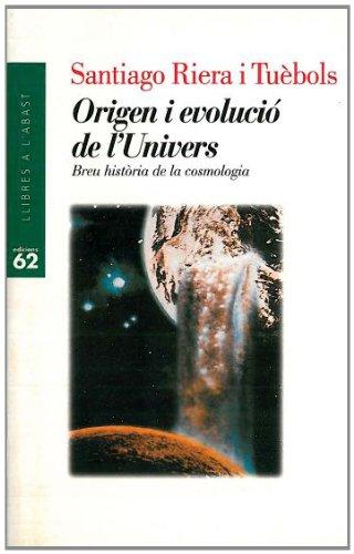 9788429742343: Origen i evolució de l'Univers.: Breu història de la cosmologia