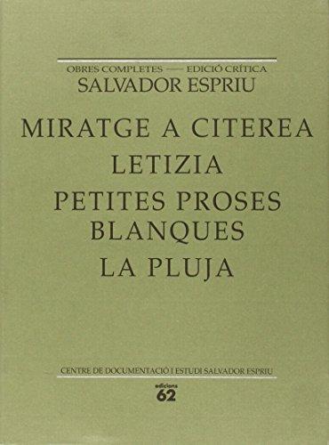 9788429743173: Miratge a Citerea / Letizia / Petites proses / Blanques / La pluja (Salvador Espriu. O.C. / Edició)