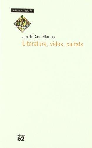 9788429743401: Literatura, vides, ciutats
