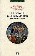 LA HISTORIA MES BELLA DE DEU. Qui: BOTTERO, JEAN -