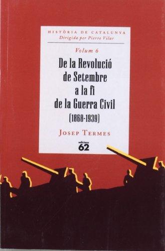 9788429745108: De la revolucio de setembre a la fi de la guerra civil (1868-1939) . Volum 6