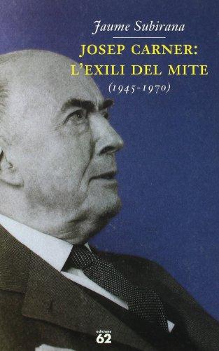 9788429747553: Josep Carner: l'.exili del mite (1945-1970)