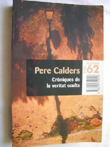 Cr?niques de la veritat oculta: Calders, Pere