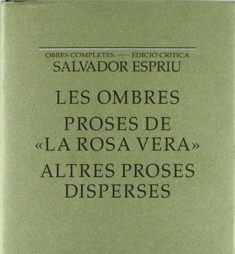 9788429750003: Les ombres / Proses de 'La Rosa Vera' / Altres proses disperses (Anys d'aprenentatge)