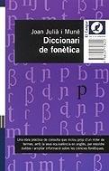 Diccionari de fonètica. Termonologia de les ciències fonètiques.: JULIA I MUNE...