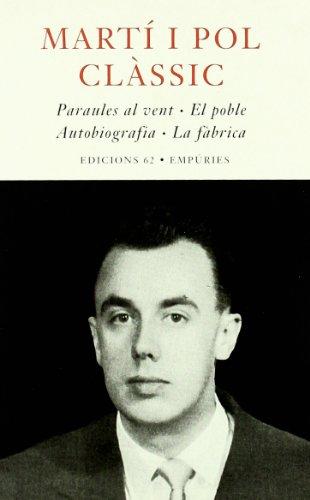 9788429754230: Miquel Martí i Pol Clàssics: Paraules al vent. El poble. Autobiografia. La fàbrica (Poesia)