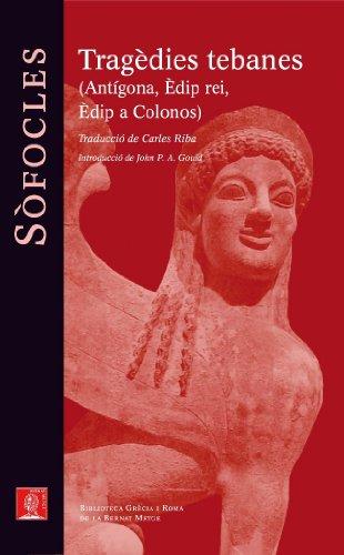 9788429763331: Tragèdies tebanes.: Antígona. Èdip rei. Èdip a Colonos (Biblioteca Grecia i Roma)