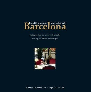 9788429766462: Bars i Restaurants Modernistes de Barcelona (Catala/Castella/Angles/Japones)