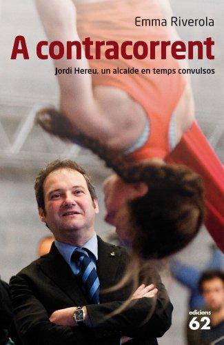 9788429767667: A contracorrent: Jordi Hereu, un alcalde en temps convulsos (No Ficció)