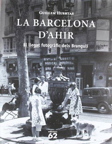 9788429768657: La Barcelona d'ahir: El llegat fotogràfic dels Brangulí (Altres obres)