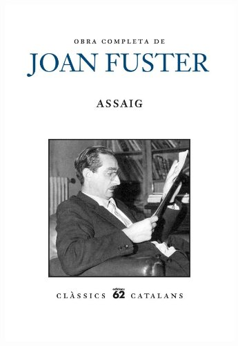 9788429769005: Obra completa de Joan Fuster. Assaig: Inclou Volum segon (Assaig,I) i Volum tercer (Assaig, II) (Clàssics catalans)