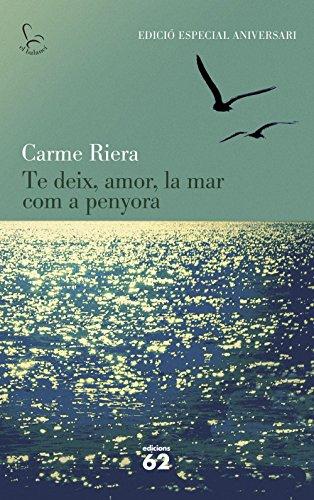 9788429773842: Te deix, amor, la mar com a penyora (40 aniv.)