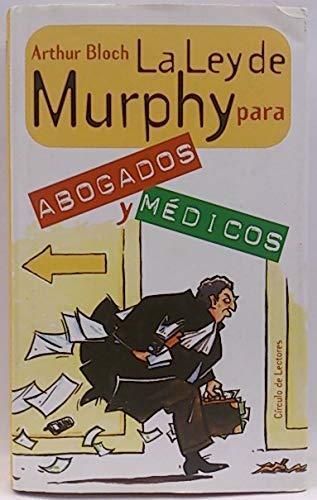 La ley de Murphy para abogados y: Arthur Bloch