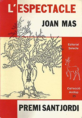 L'ESPECTACLE: MAS, JOAN