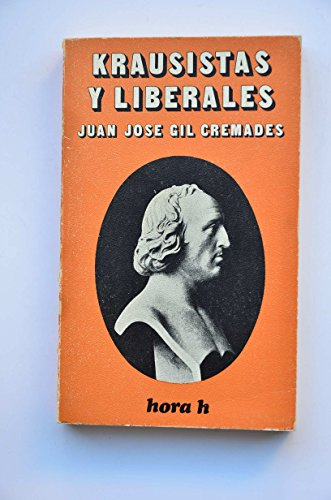 Krausistas y liberales (Hora H ; 63) (Spanish Edition): Gil Cremades, Juan Jose