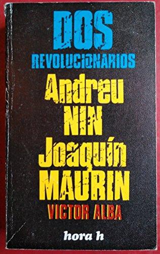 9788429900743: Dos revolucionarios, Joaquín Maurín, Andreu Nin (Hora H ; 69) (Spanish Edition)