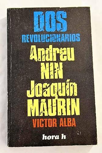 Dos revolucionarios. Andreu Nin. Joaquín Maurin: Victor Alba