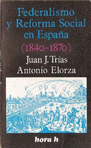 Federalismo y reforma social en Espana (1840-1870) (Hora H ; 71) (Spanish Edition): Trias Vejarano,...