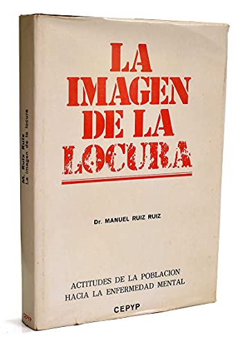 9788430014286: La imagen de la locura: Actitudes de la poblacion hacia la enfermedad mental (Spanish Edition)