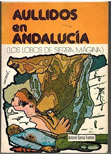 9788430014798: Aullidos en Andaluc,a: Los lobos de Sierra Mágina