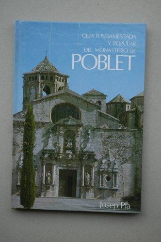 Guia fundamentada y popular del Monasterio Poblet: Pla, Josep