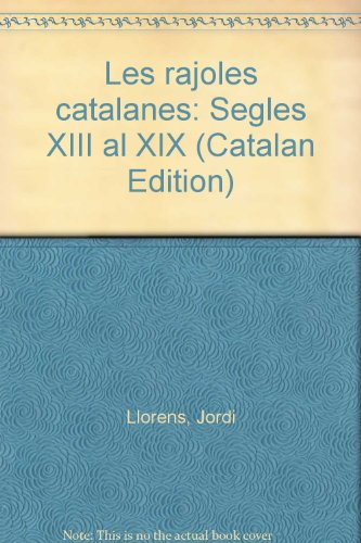 Les rajoles catalanes: Segles XIII al XIX (Catalan Edition): Jordi Llorens