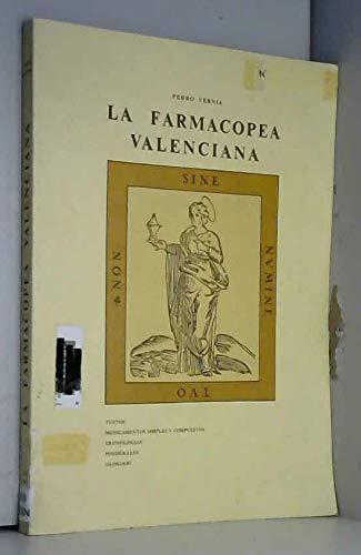 LA FARMACOPEA VALENCIANA: Textos. Medicamentos simples y compuestos. Cronologías. Ponderales...