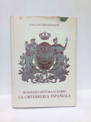 Bosquejo histórico sobre La orfebrería española: Sentenach, Narciso