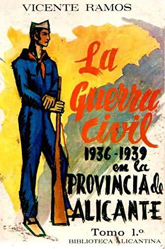 9788430055067: LA GUERRA CIVIL (1936 1939) EN LA PROVINCIA DE ALICANTE. Tomo I
