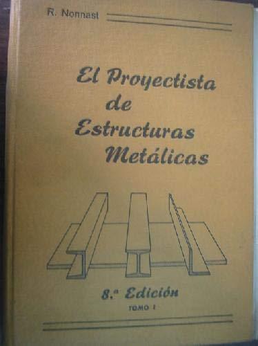 9788430055920: EL PROYECTISTA DE ESTRUCTURAS METALICAS - Tomo 1