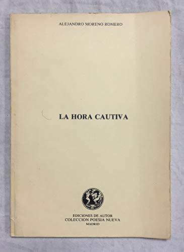 9788430082582: La hora cautiva (Coleccion Poesia nueva) (Spanish Edition)