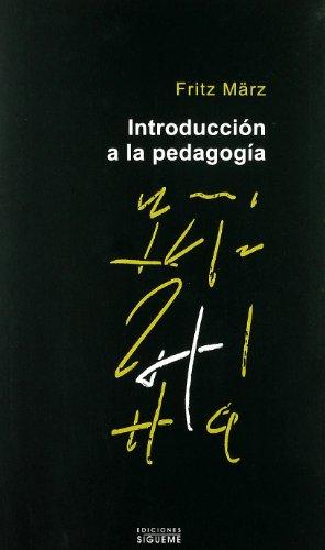 INTRODUCCION A LA PEDAGOGIA: MARZ, FRITZ