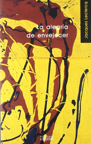 9788430102716: La Alegria De Envejecer/ the Joy of Aging (Nueva Alianza Minor) (Spanish Edition)