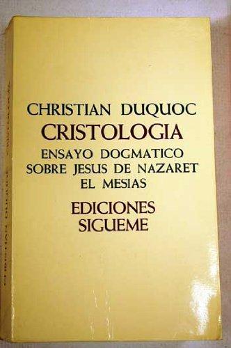 9788430105540: Cristologia: Ensayo Dogmatico Sobre Jesús De Nazaret El Mesías (Lux Mundi, Volumen 34)