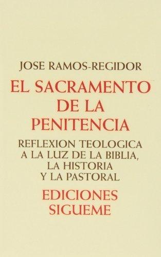EL SACRAMENTO DE LA PENITENCIA: RAMOS REGIDOR JOSE
