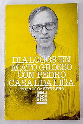 9788430107162: Diálogos en Mato Grosso con Pedro Casaldáliga (Tierra dos tercios)