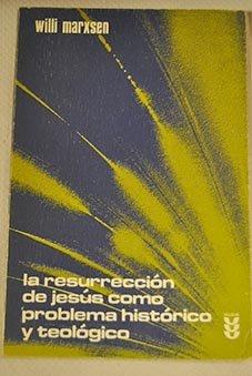 La Resurreccion De Jesus Como Probleme Historico y Teologico [Spanish Text]: Marxsen, Willi