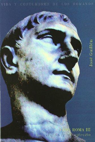 URBS ROMA 3.- RELIGION Y EJERCITO: GUILLEN, JOSE