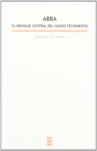 9788430108589: Abba El Mensaje Central del NU (Spanish Edition)