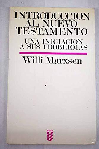 Introduccion Al Nuevo Testamento: Una Iniciacion A Sus Problemas [Spanish Text]: Marxsen, Willi