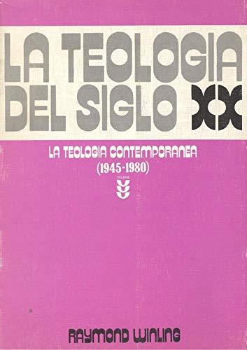 LA TEOLOGIA DEL SIGLO XX. La teología contemporánea (1945-1980): WINLING, Raymond