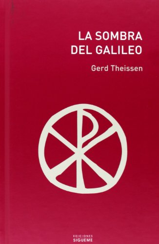 9788430110612: La Sombra Del Galileo/ the Shadow of the Galilean: The Quest of the Historical Jesus in Narrative Form (Coleccion el Peso de los Dias) (Coleccion el Peso de los Dias) (Spanish Edition)